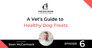 A Vet's Guide to Healthy Dog Treats with Sean McCormack