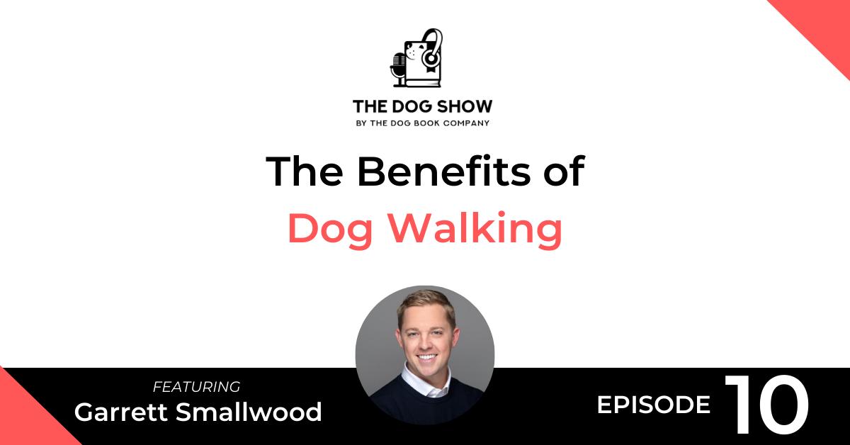 The Benefits of Dog Walking with Garrett Smallwood - Website_Facebook