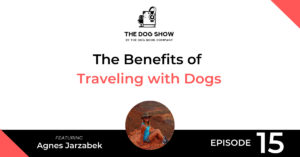 The Benefits of Traveling with Dogs featuring Agnes Jarzabek - Website_Facebook