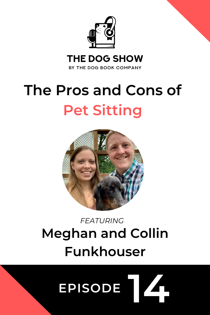 The Pros and Cons of Pet Sitting with Meghan and Collin Funkhouser (Episode 14)