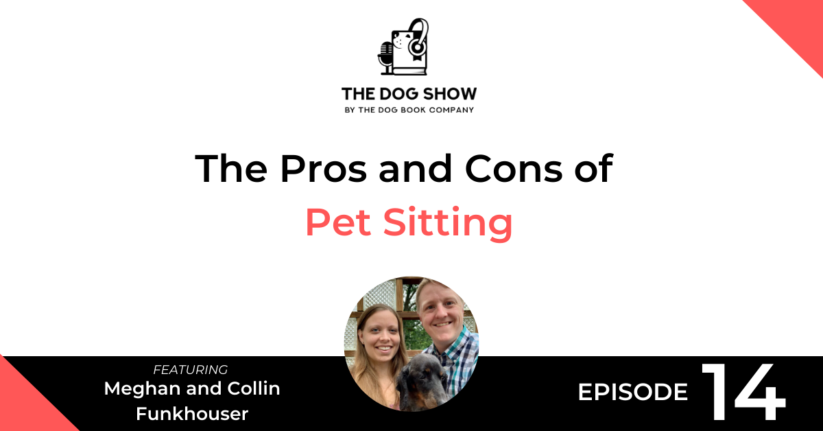 The Pros and Cons of Pet Sitting with Meghan and Collin Funkhouser