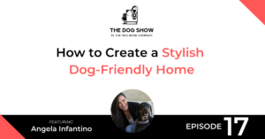 How to Create a Stylish Dog-Friendly Home with Angela Infantino - Website_Facebook