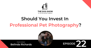 Should You Invest In Professional Pet Photography? Featuring Belinda Richards