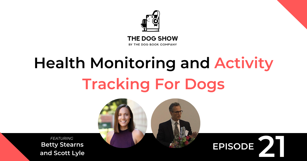 The Benefits of Health Monitoring and Activity Tracking For Dogs with Betty Stearns and Scott Lyle - Website_Facebook