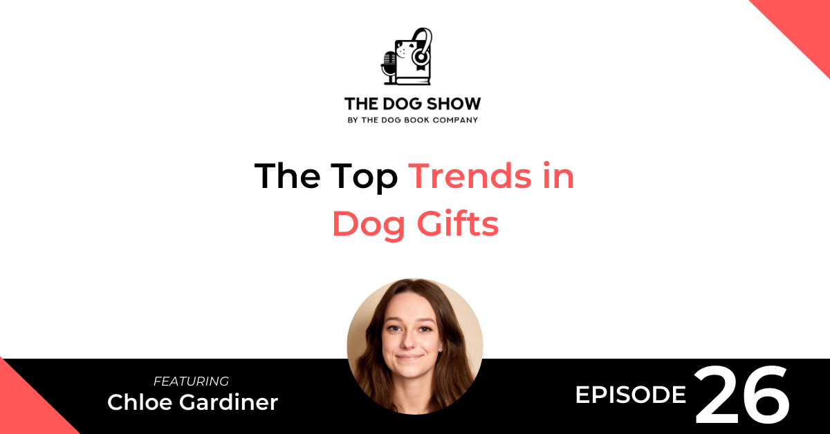 The Top Trends in Dog Gifts For 2020 with Chloe Gardiner