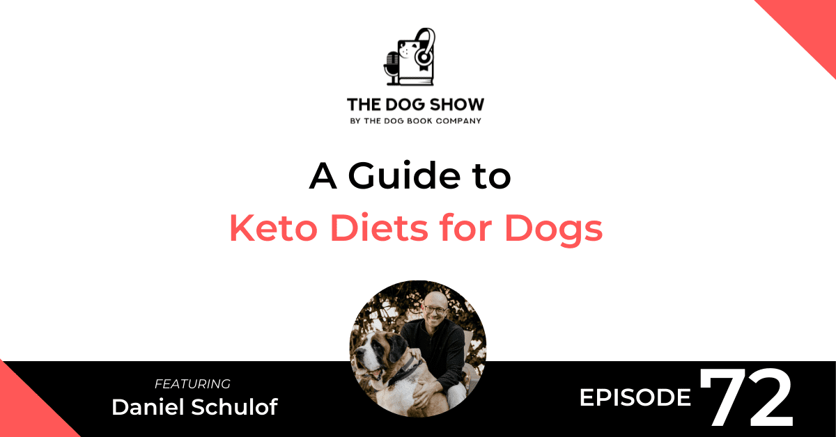 A Guide to Keto Diets for Dogs with Daniel Schulof